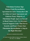 Palestinian Factions Sign Hamas-Fatah Reconciliation Agreement In Cairo--Netanyahu Calls On Abbas To Cancel Agreement And Embrace Peace--Majority Of Palestinian People Agree On Fayyad To Head Future Govt--Un Secretary General Supports Unity That Serves Security And Peace--France Says Palestinian Reconciliation A Step In The Right Direction HAMAS-FATAH-RECONCILIATION