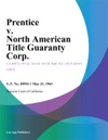 Prentice V North American Title Guaranty Corp