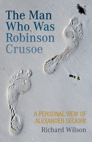 Rick Wilson - The Man Who Was Robinson Crusoe
