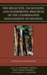 The Reflective Facilitative And Interpretive Practice Of The Coordinated Management Of Meaning