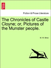 The Chronicles Of Castle Cloyne; Or, Pictures Of The Munster People. VOL. I