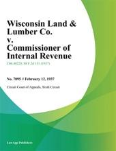 Wisconsin Land & Lumber Co. v. Commissioner of Internal Revenue