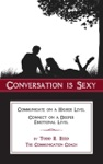 Conversation Is Sexy Communicate On A Higher Level Connect On A Deeper Emotional Level