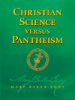 Christian Science versus Pantheism (Authorized Edition) - Mary Baker Eddy