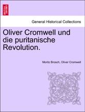 Oliver Cromwell Und Die Puritanische Revolution.