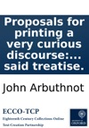 Proposals For Printing A Very Curious Discourse In Two Volumes In Quarto Intitled Pseudologia Politik Or A Treatise Of The Art Of Political Lying With An Abstract Of The First Volume Of The Said Treatise