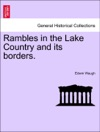 Rambles In The Lake Country And Its Borders