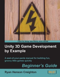 Unity 3D Game Development by Example Beginner's Guide - Ryan Henson Creighton