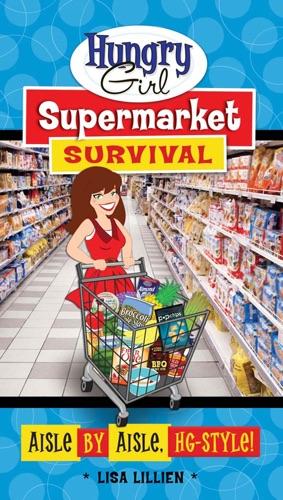 Lisa Lillien - Hungry Girl Supermarket Survival