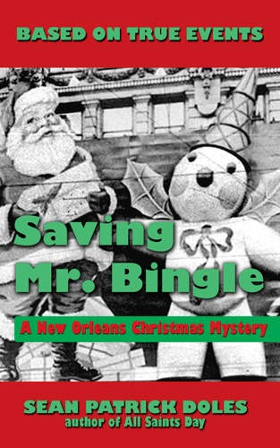 Sean Patrick Doles - Saving Mr. Bingle: A New Orleans Christmas Mystery