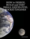 How To Design Build And Test Small-Liquid Rocket Engines