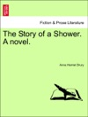 The Story Of A Shower A NovelVol I