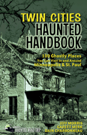 Twin Cities Haunted Handbook