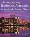 Photographing Baltimore Annapolis  Maryland Where To Find Perfect Shots And How To Take Them