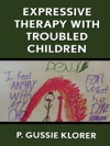 Expressive Therapy With Troubled Children