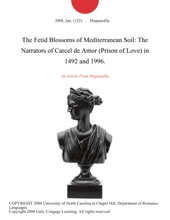 The Fetid Blossoms Of Mediterranean Soil: The Narrators Of Carcel De Amor (Prison Of Love) In 1492 And 1996.