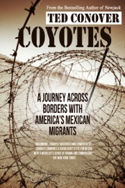 COYOTES: A JOURNEY ACROSS BORDERS WITH AMERICAS MEXICAN MIGRANTS