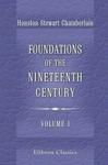 Foundations Of The Nineteenth Century Volume 1