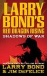 Larry Bonds Red Dragon Rising Shadows Of War