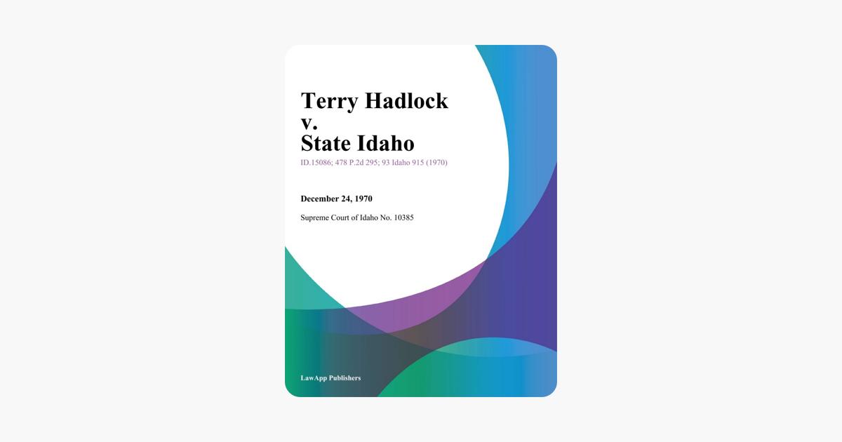 Terry Hadlock v  State Idaho