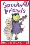 Scholastic Reader Level 2 Spooky Friends