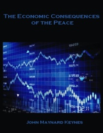 THE ECONOMIC CONSEQUENCES OF THE PEACE (ILLUSTRATED)