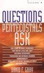 Questions Pentecostals Ask Volume 1