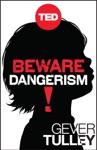 Beware Dangerism