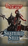 Pathfinder Tales Shattered Steel