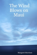 The Wind Blows On Maui
