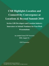 CSR Highlights Location and Connectivity Convergence at Locations & Beyond Summit 2010; Invites LBS Developers and Location Industry Innovators to Submit Nominees for Fast-Pitch Presentations