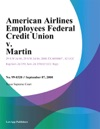 American Airlines Employees Federal Credit Union V Martin