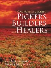 California Stories of Pickers, Builders, and Healers
