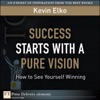 Success Starts With A Pure Vision How To See Yourself Winning