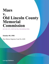 Maes V Old Lincoln County Memorial Commission