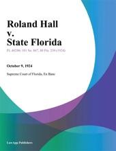 Roland Hall V. State Florida