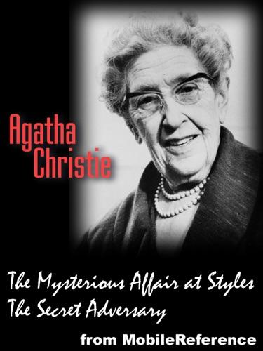 Agatha Christie - Agatha Christie. 2 novels: The Mysterious Affair at Styles and The Secret Adversary