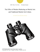 The Effect Of Modern Marketing On Martial Arts And Traditional Martial Arts Culture.