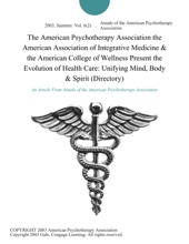 The American Psychotherapy Association the American Association of Integrative Medicine & the American College of Wellness Present the Evolution of Health Care: Unifying Mind, Body & Spirit (Directory)
