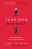 Good Boss, Bad Boss - Robert I. Sutton