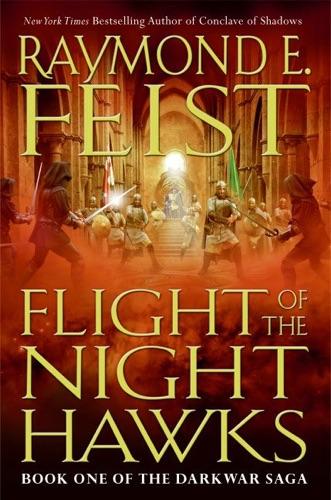 Raymond E. Feist - Flight of the Nighthawks