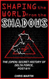 Shaping the World from the Shadows: The (Open) Secret History of Delta Force Post-9/11 book