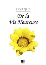 DE LA VIE HEUREUSE