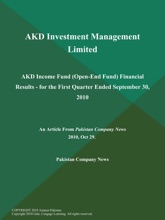 AKD Investment Management Limited: AKD Income Fund (Open-End Fund) Financial Results - for the First Quarter Ended September 30, 2010