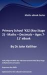 Primary School KS2 Key Stage 2 - Maths  Decimals - Ages 7-11 EBook