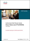 Cisco Voice Over IP CVOICE Authorized Self-Study Guide 3e