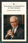 Teachings Of The Presidents Of The Church Joseph Fielding Smith