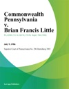 Commonwealth Pennsylvania V Brian Francis Little