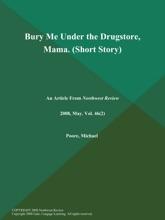 Bury Me Under The Drugstore, Mama (Short Story)