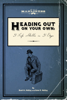 Brett H. McKay & Kate McKay - Heading Out On Your Own artwork